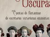 """Reseña """"Damas oscuras: cuentos fantasmas escritoras victorianas"""""""