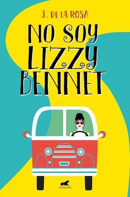 Reseña | No soy Lizzy Bennet, J. de la Rosa