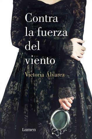 Contra la fuerza del viento, Victoria Álvarez