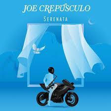 Joe Crepúsculo estrena Serenata