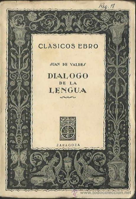 """El """"Diálogo de la lengua"""" de Juan de Valdés y sus opiniones sobre el origen de la lengua castellana"""