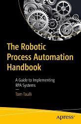 El manual de Robotic Process Automation de Tom Taulli