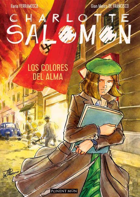 Charlotte Salomon, los colores del alma-Un buen consejero, los milagros y el horror de Auschwitz