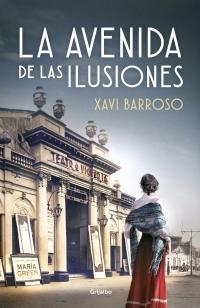 La avenida de las ilusiones. Xavi Barroso.