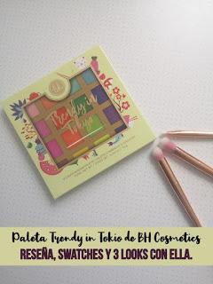 Paleta Trendy in Tokio de BH Cosmetics, ¡a todo color! | Reseña, swatches y 4 looks