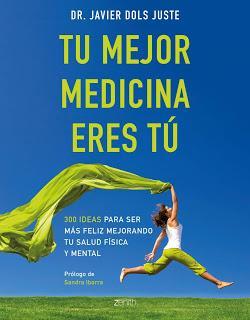 Entrevista a Javier Dols Juste (185), autor de «Tu mejor medicina eres tú»