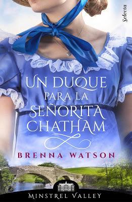 Reseña   Un duque para la señorita Chatham, Brenna Watson