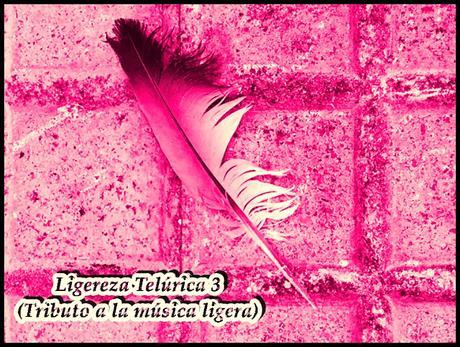 [Disco Telúrico] VV.AA. Ligereza Telúrica III (Tributo A La Música Ligera) [Descarga Gratuita]