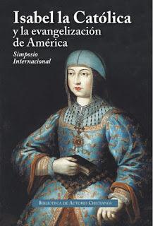 Isabel la Católica y la evangelización de América.Actas del Simposio Internacional de Valladolid. BAC, Madrid, 2020