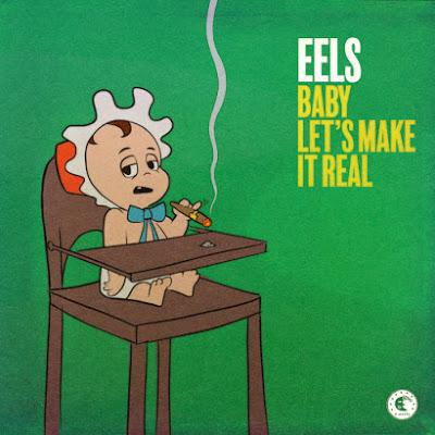 Eels - Baby let's make it real (2020)
