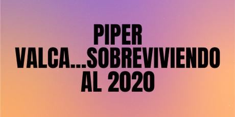 Piper  Valca 2020... o lo que queda de él