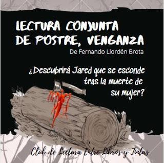 Lectura Conjunta: De Postre, Venganza de Fernando Llordén Brota
