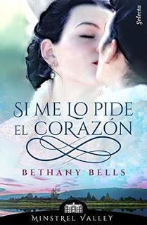 Si me lo pide el corazón (Minstrel Valley #1)   Bethany Bells