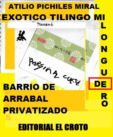 EXÓTICO TILINGO DE BARRIO DE ARRABAL PRIVATIZADO(Comentarios de libros, por A. Gurrietes Borges)