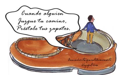 Reflexión:  Ponerse en los zapatos del otro nos permite además de ello ver las cosas desde la perspectiva de otra persona, y gracias a esta experiencia podemos inclusive llegar a ser más considerados y comprensivos con las personas que nos rodean.