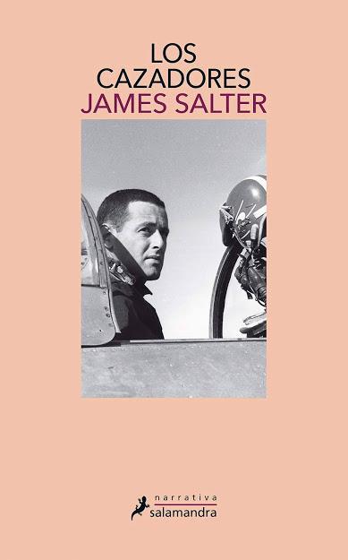 JAMES SALTER, LOS CAZADORES: LA SOLEDAD DEL MIEDO