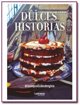 Dulces historias, el libro de los dulces definitivo