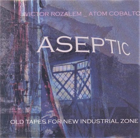 ASEPTIK - OLD TAPES FOR NEW INDUSTRIAL ZONE 95-98