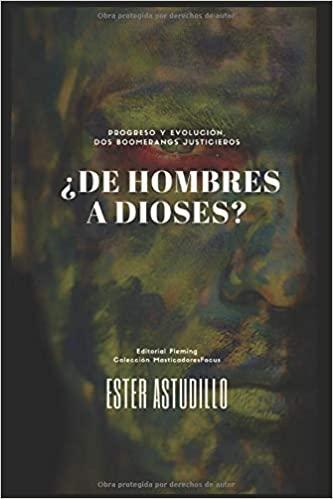 RESEÑA DE ¿DE HOMBRES A DIOSES? (ESTER ASTUDILLO)