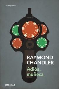 Adiós, muñeca, por Raymond Chandler