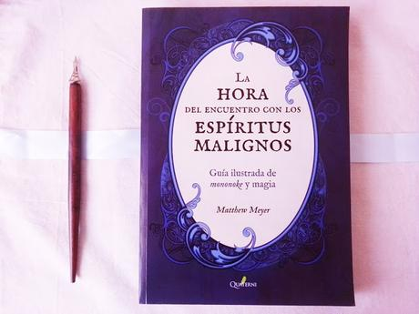 LA HORA DEL ENCUENTRO CON LOS ESPÍRITUS MALIGNOS: ¡Guía ilustrada de mononoke y magia!