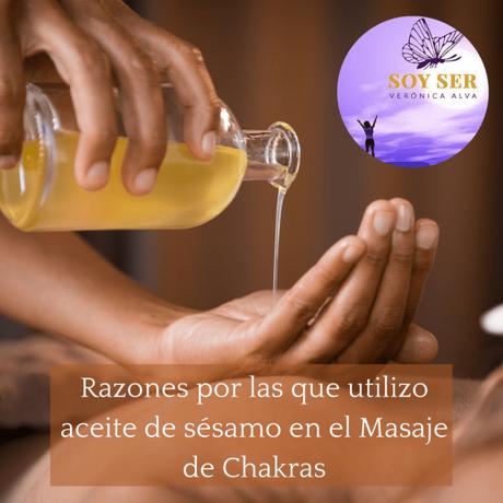 Razones por las que elijo aceite de sésamo para dar el masaje de chakras