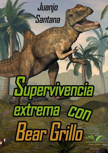 Supervivencia extrema con Bear Grillo (Juan José Santana)