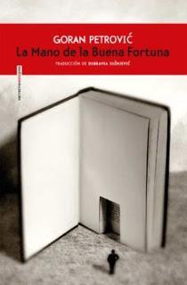La Mano de la Buena Fortuna, de Goran Petrović