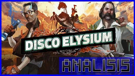 ANÁLISIS: Disco Elysium