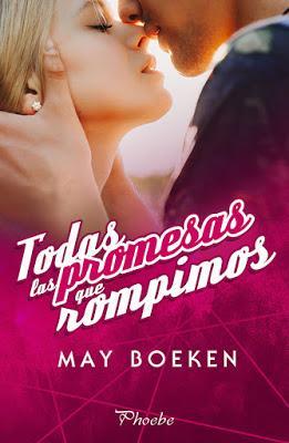 Reseña | Todas las promesas que rompimos, May Boeken