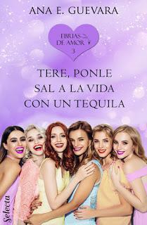 Reseña: Tere... ¡Ponle sal a la vida con un tequila! de Ana E. Guevara