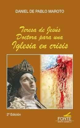 Lecciones de la Doctora Teresa (y IV): Doctora para una Iglesia en crisis y  el proceso de su Doctorado