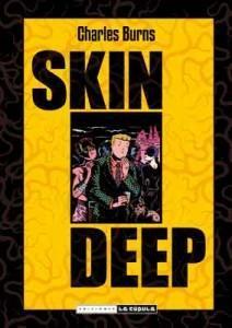 Ediciones La Cúpula publica Skin Deep, de Charles Burns