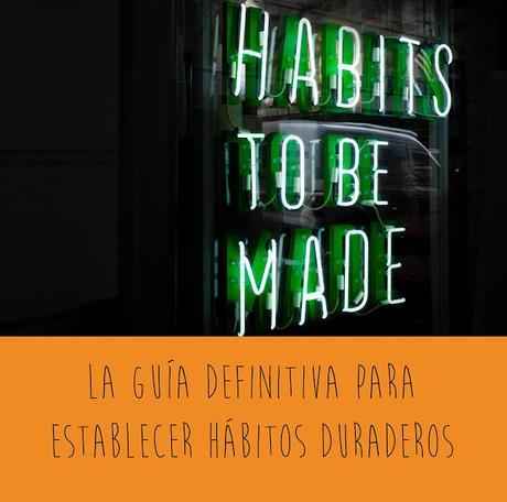 Guía definitiva establecer hábitos