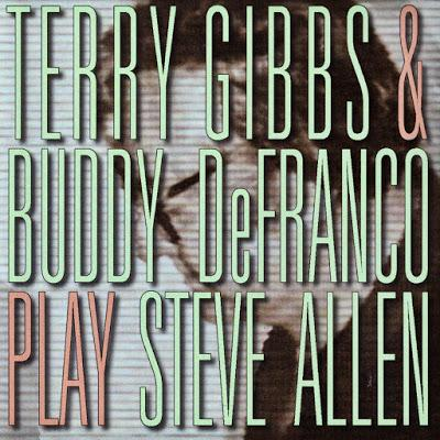 Terry Gibbs & Buddy DeFranco - Play Steve Allen (1999)