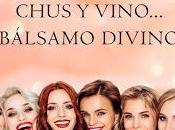 Reseña Chus vino… bálsamo divino, Sandra Bree