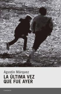 La última vez que fue ayer, por Agustín Márquez