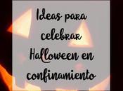 Ideas para celebrar Halloween confinamiento