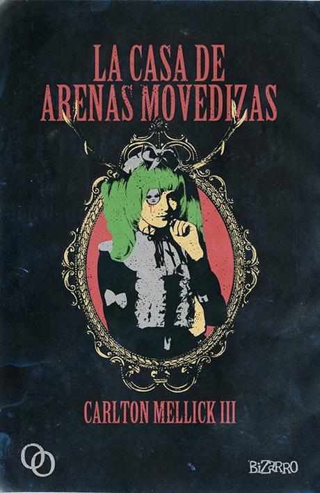 """""""LA CASA DE ARENAS MOVEDIZAS"""" de Carlton Mellick III"""
