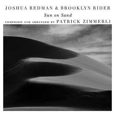 JOSHUA REDMAN: JOSHUA REDMAN & BROOKLYN RIDER, Sun on Sand