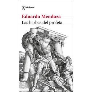 Eduardo Mendoza - Las barbas del profeta (reseña)