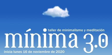 Invitación: Mínima, Taller de Minimalismo y Meditación. Otoño 2020
