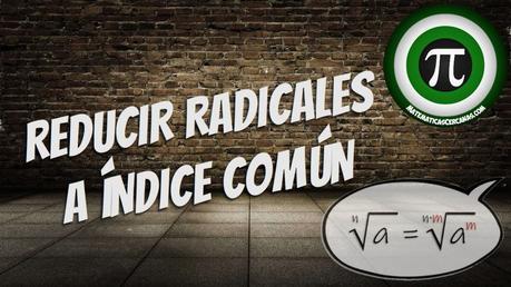 Reducir radicales a índice común