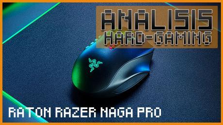 ANÁLISIS GAMING: Ratón Razer Naga Pro