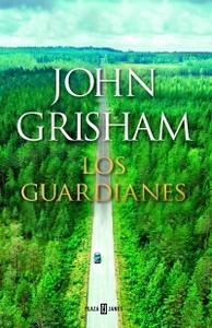 """""""Los guardianes"""", de John Grisham"""