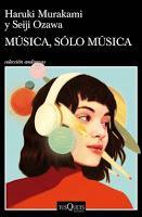 Música, sólo música. Haruki Murakami y Seiji Ozawa