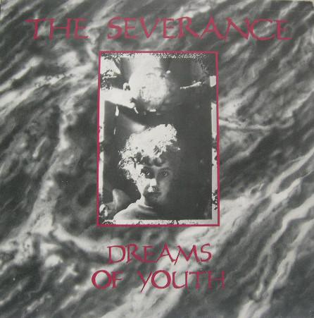 THE SEVERANCE - DREAMS OF YOUTH (Maxisingle)