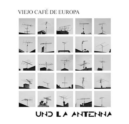 VIEJO CAFÉ DE EUROPA - UND LA ANTENNA (2020)