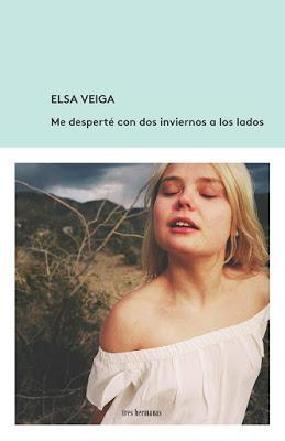 Me desperté con dos inviernos a los lados. Elsa Veiga.