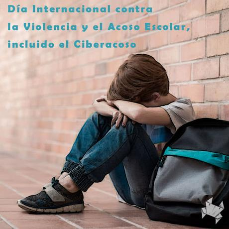 Día Internacional contra la Violencia y el Acoso Escolar, incluido el Ciberacoso